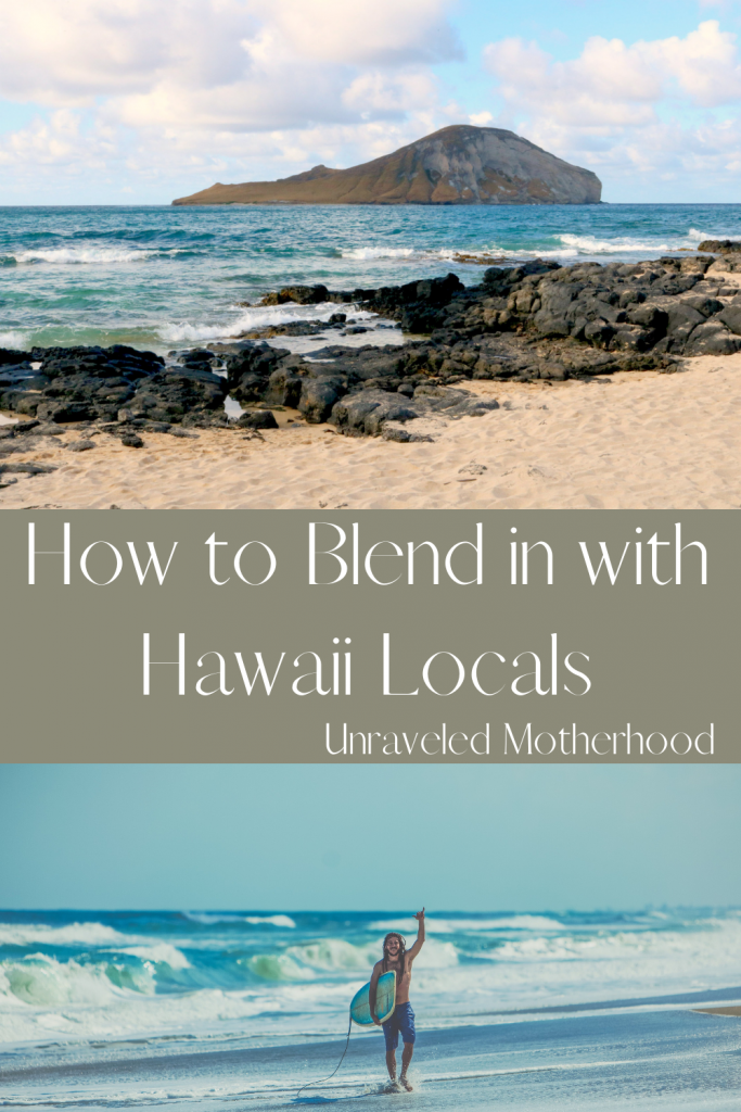 how to blend in with locals in hawaii